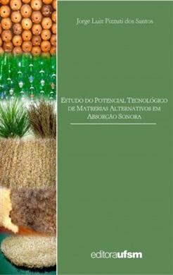 Estudo do Potencial Tecnológico dos Materiais Alternativos em Absorção Sonora