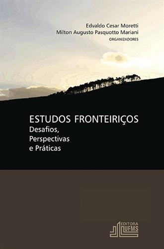 Estudos Fronteiriços: Desafios, Perspectivas e Práticas