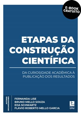 Etapas da construção científica: da curiosidade acadêmica à publicação dos resultados (e-book)