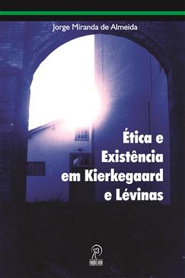Ética e Existência em Kierkegaard e Lévinas