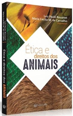 Ética e o direito dos Animais (edição esgotada)