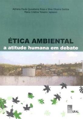 Ética Ambiental: a Atitude Humana em Debate