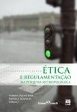 Ética e regulamentação na pesquisa antropológica