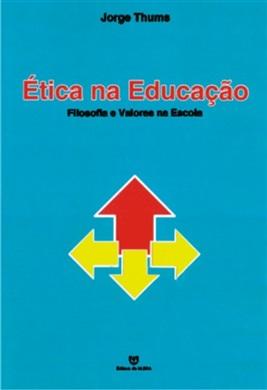 Ética na educação - filosofia e valores na escola