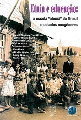 """Etnia e educação - a escola """"alemã"""" do Brasil e estudos congêneres"""