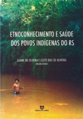 Etnoconhecimento e Saúde dos Povos Indígenas do RS