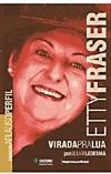 Etty Fraser (Coleção Aplauso - Perfil)