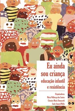 Eu ainda sou criança: educação infantil e resistência