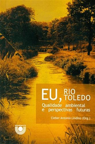 Eu, Rio Toledo: Qualidade ambiental e perspectivas futuras