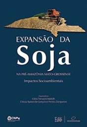 Expansão da Soja na pré-Amazônia  Mato-grossense