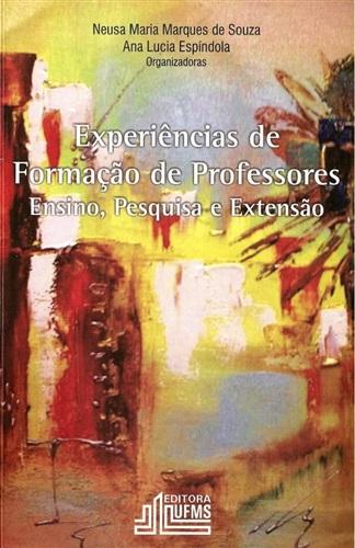 Experiências de Formação de Professores - Ensino, Pesquisa e Extensão