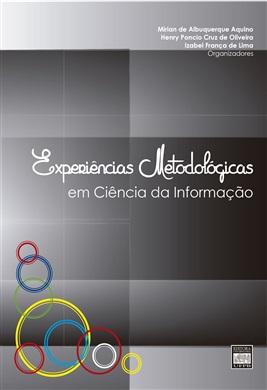EXPERIÊNCIAS METODOLÓGICAS Em Ciência da Informação