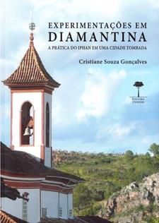 Experimentações em Diamantina - A Prática do Iphan em uma Cidade Tombada