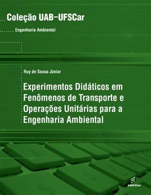 Experimentos didáticos em Fenômenos de Transporte e operações unitárias para a Engenharia Ambiental