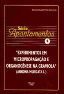 Experimentos em micropropagação e orgonogênese na graviola (ANNONA MURICATA L.) (Série Apontamentos nº 4)