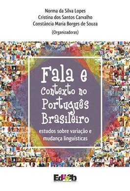 Fala e contexto no português brasileiro: estudos sobre variação e mudança linguística