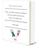 Família, Sociedade e Estado na Promoção e Defesa dos Direitos Humanos da Criança e do Adolescente