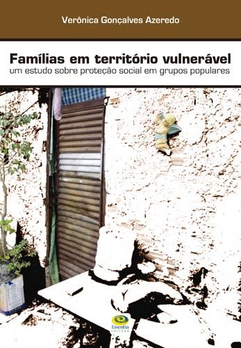 Famílias em território vulnerável: um estudo sobre proteção social em grupos populares