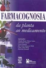 FARMACOGNOSIA: DA PLANTA AO MEDICAMENTO (edição esgotada)