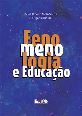 FENOMENOLOGIA E EDUCAÇÃO