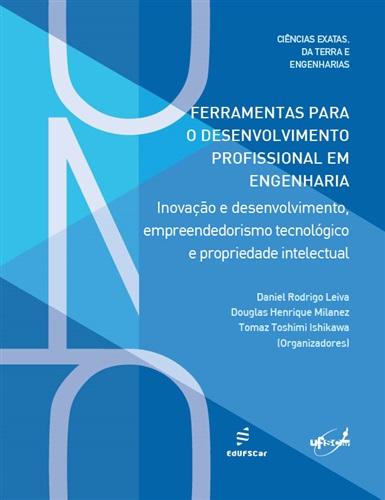 Ferramentas para o desenvolvimento profissional em Engenharia: inovação e desenvolvimento, empreendedorismo tecnológico e propriedade intelectual