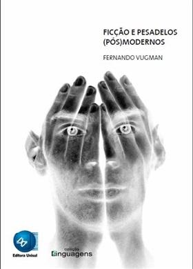 Ficção e pesadelos (pós) modernos