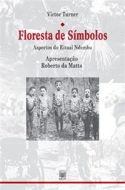 Floresta de símbolos: aspectos do ritual Ndembu