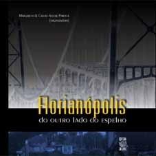 FLORIANÓPOLIS: DO OUTRO LADO DO ESPELHO