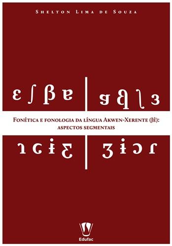 Fonética e fonologia da língua akwen-xerente (Jê): aspectos segmentais