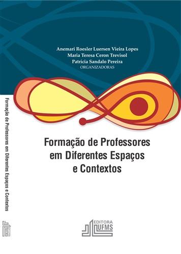 Formação de Professores em Diferentes Espaços e Contextos