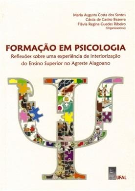 Formação em Psicologia: reflexões sobre uma experiência de interiorização do Ensino Superior no Agreste Alagoano