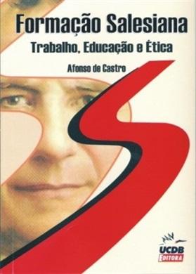 Formação salesiana - trabalho, educação e ética