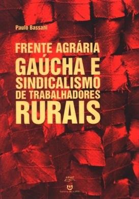 Frente Agrária Gaúcha e sindicalismo de trabalhadores rurais