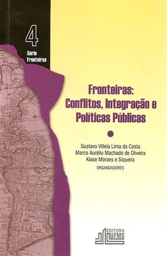 Fronteiras - 4: Conflitos, Integração e Políticas Públicas