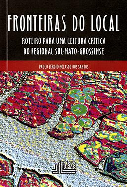 Fronteiras do Local: Roteiro para uma Leitura Crítica do Regional Sul-Mato-Grossense