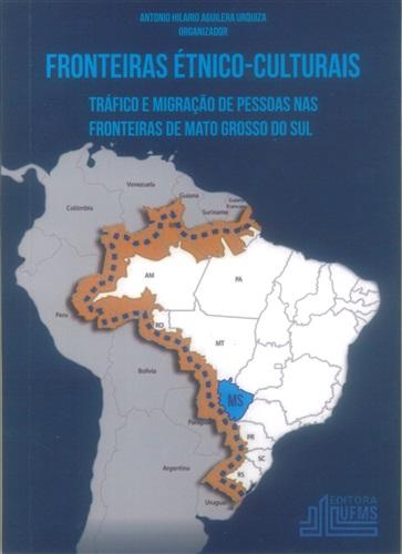 Fronteiras Étnico-Culturais: Tráfico e Migração de Pessoas nas Fronteiras de Mato Grosso do Sul