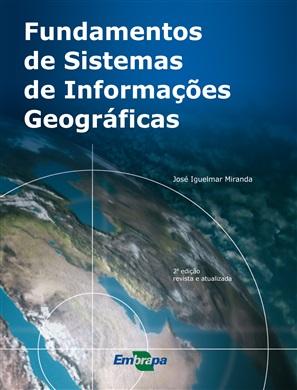 Fundamentos de Sistemas de Informações Geográficas, 2ª Edição