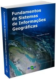 Fundamentos de Sistemas de Informações Geográficas - 4ª edição