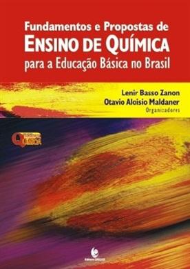 Fundamentos e Propostas de Ensino de Química para a Educação Básica no Brasil