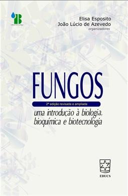 Fungos: uma introdução à biologia, bioquímica e biotecnologia
