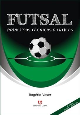 Futsal - Princípios Técnicos e Táticos