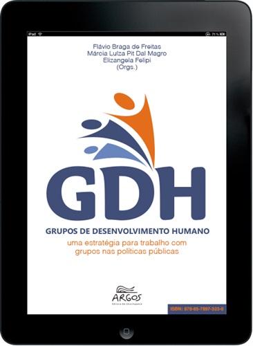 GRUPOS DE DESENVOLVIMENTO HUMANO: uma estratégia para trabalho com grupos nas políticas públicas