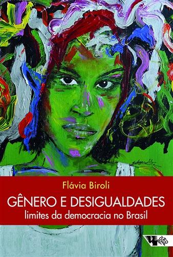 Gênero e desigualdades: limites da democracia no Brasil
