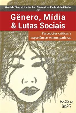 Gênero, Mídia e Lutas Sociais: percepções críticas e experiências emancipadoras