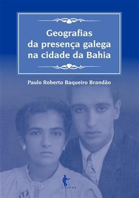 Geografias da presença galega na cidade da Bahia