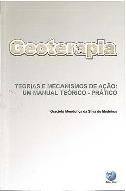 Geoterapia - Teorias e Mecanismos de ação: um manual teórico - prático ESGOTADO