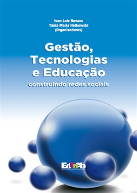 GESTÃO, TECNOLOGIAS E EDUCAÇÃO construindo redes sociais