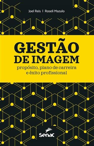 Gestão de imagem: Propósito, plano de carreira e êxito profissional