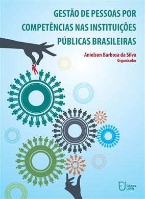 Gestão de Pessoas por Competências nas Instituições Públicas Brasileiras