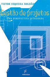 Gestão de Projetos: uma perspectiva integrada